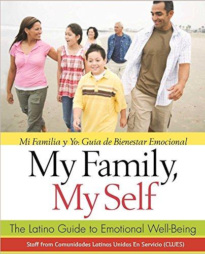 9781616495329: My Family, My Self: The Latino Guide to Emotional Well-Being, (Mi Familia y yo: Guía de Bienestar Emocional)