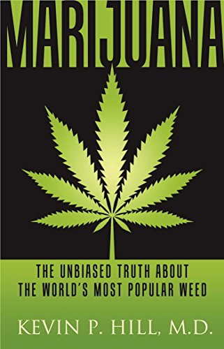 Marijuana: The Unbiased Truth About the World's Most Popular Weed: Hill, Kevin