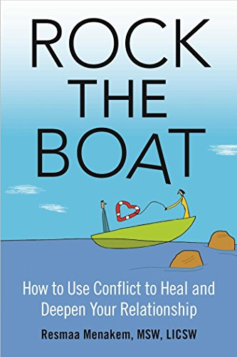 Rock the Boat: How to Use Conflict to Heal and Deepen Your Relationship: Menakem  MSW  LICSW, ...