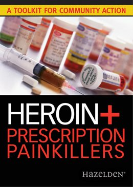 Heroin and Prescription Painkillers: A Toolkit for Community Action: Hazelden Publishing