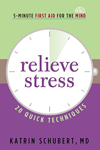 Relieve Stress: 20 Quick Techniques (5-Minute First Aid for the Mind): Katrin Schubert