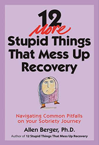 9781616496548: 12 More Stupid Things That Mess Up Recovery: Navigating Common Pitfalls on Your Sobriety Journey