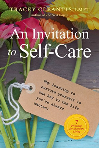 9781616496791: An Invitation to Self-Care: Why Learning to Nurture Yourself Is the Key to the Life You've Always Wanted, 7 Principles for Abundant Living
