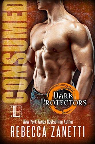 Consumed (Dark Protectors): Zanetti, Rebecca