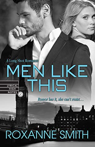 Men Like This (The Long Shot Romance): Roxanne Smith
