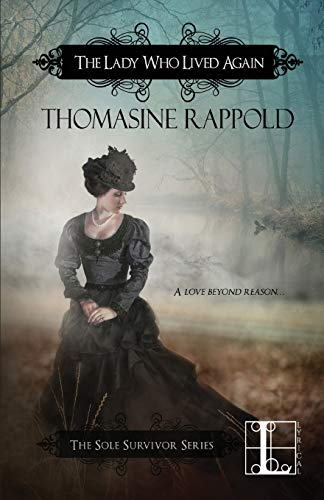 The Lady Who Lived Again: Rappold, Thomasine
