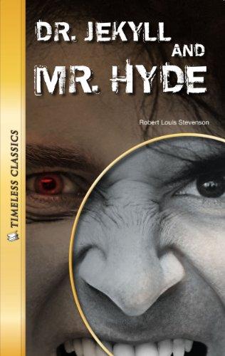 Dr. Jekyll and Mr. Hyde (Timeless) (Timeless Classics): Stevenson, Robert Louis