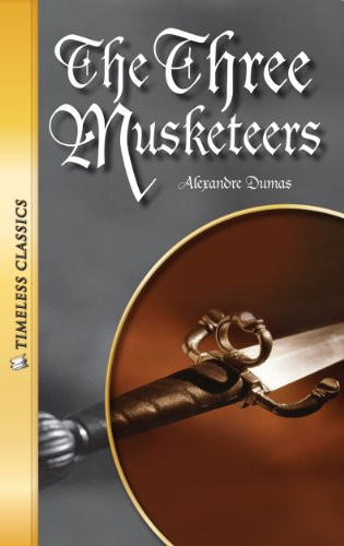 The Three Musketeers (Timeless) (Timeless Classics): Alexander Dumas
