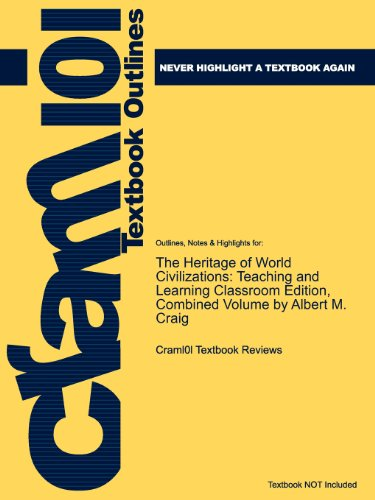 9781616544843: Outlines & Highlights for The Heritage of World Civilizations: Teaching and Learning Classroom Edition, Combined Volume by Albert M. Craig