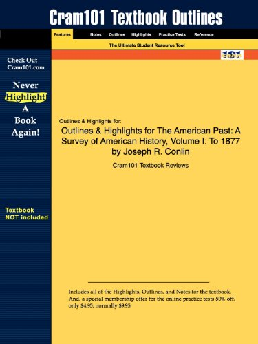 9781616546076: Outlines & Highlights for The American Past: A Survey of American History, Volume I: To 1877 by Joseph R. Conlin