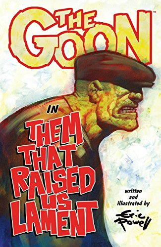The Goon: Volume 12: Them That Raised Us Lament (1616550066) by Powell, Eric