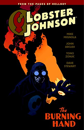 Lobster Johnson Volume 2: The Burning Hand: Mignola, Mike