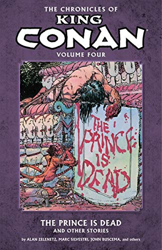 9781616550622: The Chronicles of King Conan Volume 4: The Prince is Dead and Other Stories