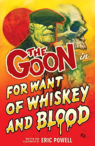 The Goon Vol. 13 : For Want of Whiskey and Blood