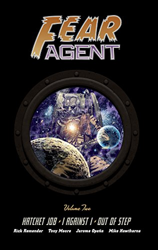 9781616551032: Fear Agent Library Edition Volume 2: Hatchet Job, I Against I, Out of Step