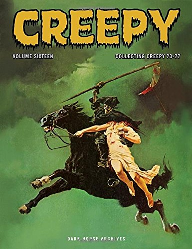Creepy Archives Volume 16: Bill DuBay; Bruce Bezaire; Budd Lewis; Doug Moench; Gerry Boudreau; Rich...