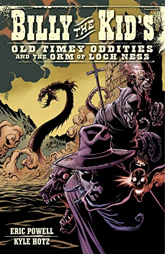 Billy the Kid's Old Timey Oddities Volume 3: The Orm of Loch Ness: Powell, Eric; Hotz, Kyle; ...