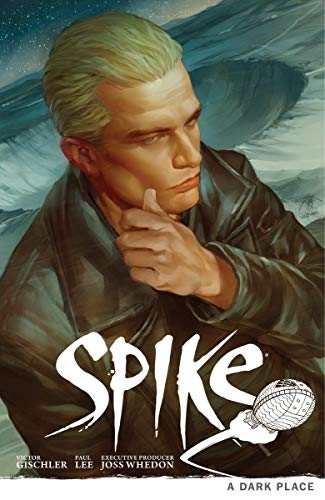 9781616551094: Buffy the Vampire Slayer: Spike - A Dark Place