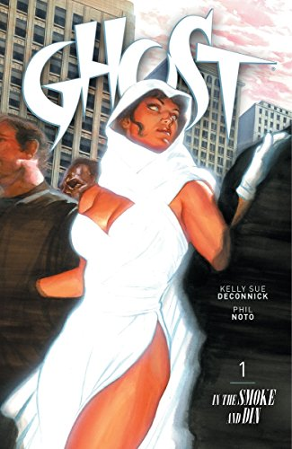 Ghost Volume 1: In the Smoke and Din: Kelly Sue DeConnick