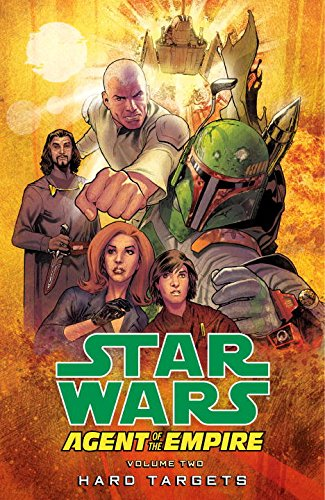 9781616551674: Star Wars: Agent of the Empire Volume 2 - Hard Targets