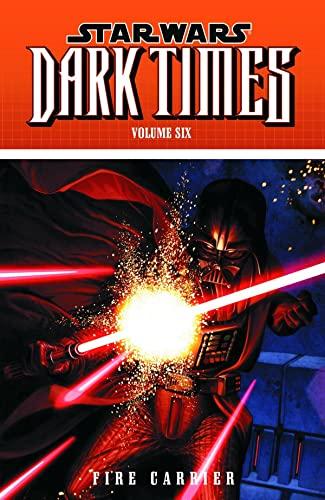 9781616551735: Star Wars: Dark Times Volume 6 - Fire Carrier