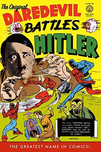 The Original Daredevil Archives Volume 1: Daredevil Battles Hitler (Original Dardevil Archives): ...