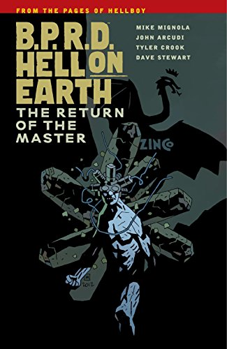 B.P.R.D. Hell on Earth Volume 6: The Return of the Master: Mignola, Mike; Arcudi, John