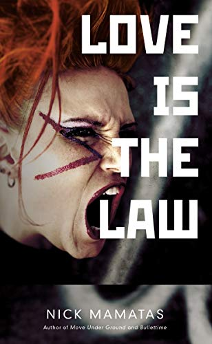Love is the Law (Paperback): Nick Mamatas