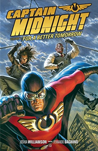 Captain Midnight Vol. 3 : For a Better Tomorrow
