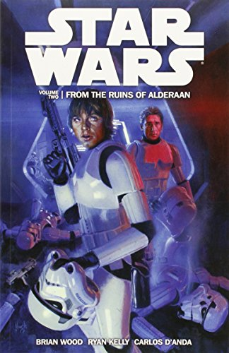 Star Wars Volume 2 From the Ruins of Alderaan