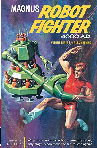 Magnus, Robot Fighter 4000 A. D. Vol. 3 (Dark Horse Archives)