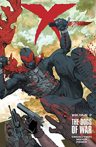 X Volume 2: The Dogs of War Volume 2 (X Volume 1 Big Bad): Swierczynski, Duane