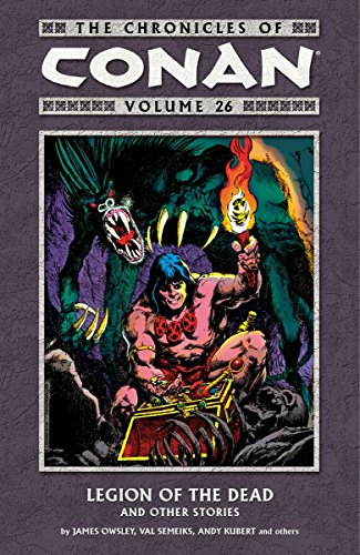 9781616553487: The Chronicles of Conan Volume 26: Legion of the Dead and Other Stories