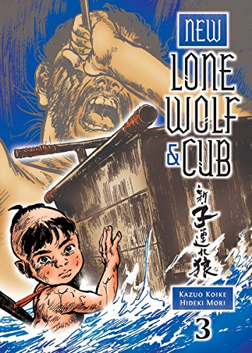 New Lone Wolf and Cub, Volume 3 (New Lone Wolf & Cub): Koike, Kazuo