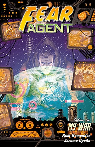 Fear Agent Volume 2: My War (2nd edition) (Fear Agent Library Volume 1 Fe): Remender, Rick