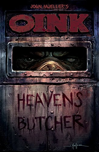 9781616555900: OINK: Heaven's Butcher