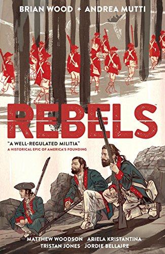 9781616559083: Rebels: A Well-Regulated Militia