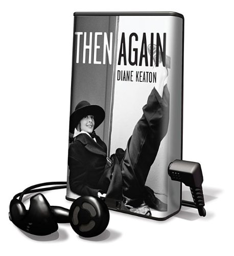 Then Again: Library Edition (Playaway Adult Nonfiction) (9781616570781) by Diane Keaton