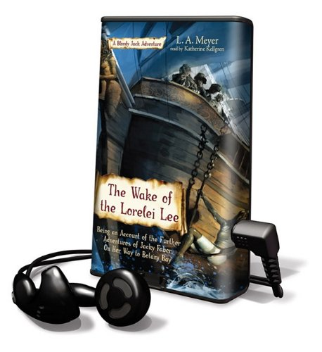 The Wake of the Lorelei Lee (Playaway Children) (1616574488) by L A Meyer