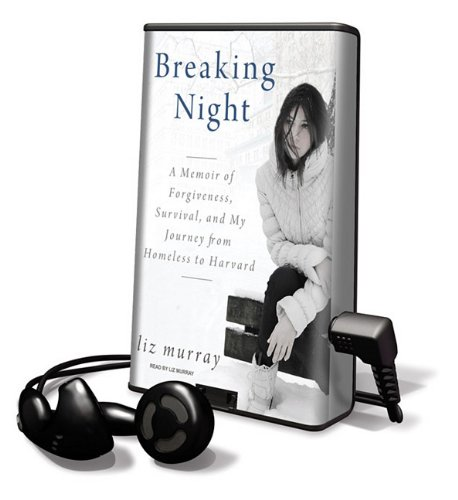 9781616575045: Breaking Night: A Memoir of Forgiveness, Survival, and My Journey from Homeless to Harvard [With Earbuds] (Playaway Adult Nonfiction)