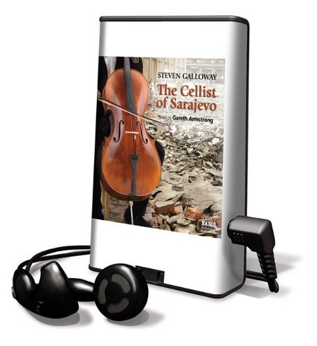 The Cellist of Sarajevo (Playaway Adult Fiction) (9781616576332) by Steven Galloway; Gareth Armstrong