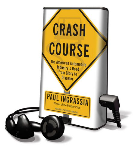 9781616576691: Crash Course: The American Automobile Industry's Road from Glory to Disaster: Library Edition (Playaway Adult Nonfiction)