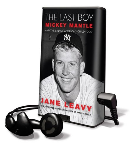 9781616578282: The Last Boy: Mickey Mantle and the End of America's Childhood [With Earbuds] (Playaway Adult Nonfiction)