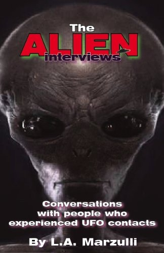The Alien Interviews: Conversations with people who experienced UFO Contacts