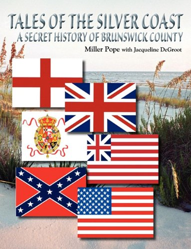 9781616581886: Tales of the Silver Coast-A Secret History of Brunswick County