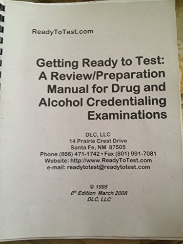 9781616582869: Getting Ready to Test: A Review/Preparation Manual for Drug and Alcohol Credentialing Examinations 7th Edition/2012