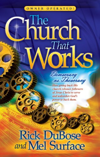 The Church That Works: Rick DuBose; Mel Surface
