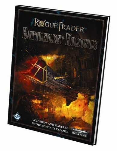 9781616610715: Fantasy Flight Games Rogue Trader RPG: Battlefleet Koronus
