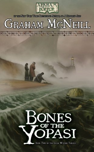 Arkham Horror: The Dark Waters Book 2 - Bones of the Yopasi (Arkham Horror - the Dark Waters ...
