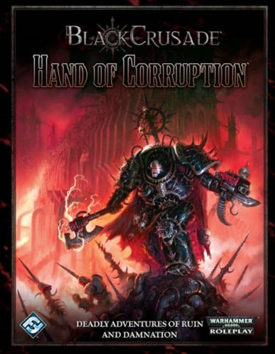 9781616613525: Black Crusade: Hand of Corruption (Warhammer 40,000) (Warhammer 40,000 Roleplay)